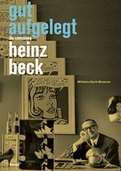 Gut Aufgelegt. Die Sammlung Heinz Beck. von Schallenberg,  Nina, Skrobanek,  Kerstin, Spieler,  Reinhard