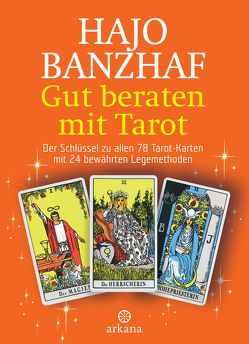 Gut beraten mit Tarot von Banzhaf,  Hajo