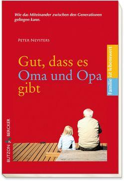 Gut, dass es Oma und Opa gibt von Neysters,  Peter