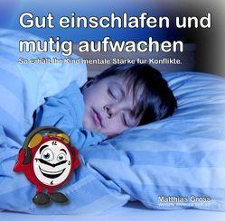 Gut einschlafen und mutig aufwachen von Groß,  Matthias
