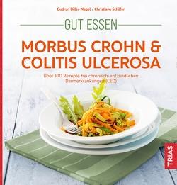 Gut essen – Morbus Crohn & Colitis ulcerosa von Biller-Nagel,  Gudrun, Schaefer,  Christiane