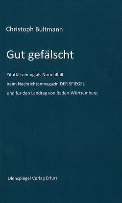 Gut gefälscht. von Bultmann,  Christoph