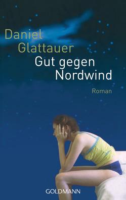 Gut gegen Nordwind von Glattauer,  Daniel