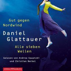 Gut gegen Nordwind und Alle sieben Wellen von Berkel,  Christian, Glattauer,  Daniel, Sawatzki,  Andrea