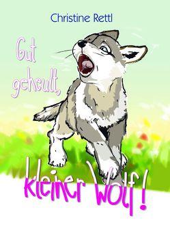 Gut geheult, kleiner Wolf! von Hoffmann,  Franz, Rettl,  Christine