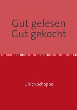 Gut gelesen Gut gekocht von Schoppe,  Ulrich