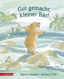 Gut gemacht, kleiner Bär! von Firth,  Barbara, Waddell,  Martin, Zwerger,  Regina