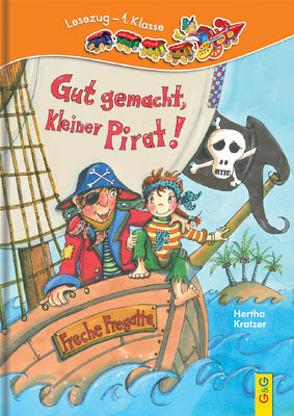 LESEZUG/1. Klasse: Gut gemacht, kleiner Pirat! von Dürr,  Gisela, Kratzer,  Hertha