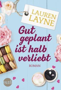 Gut geplant ist halb verliebt von Helms,  Sonja, Layne,  Lauren