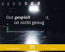 Gut gespielt ist nicht genug von Korselt,  Markus, Pfisterer,  Reiner, Stuttgarter Kammerorchester