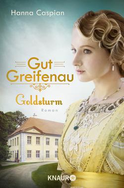 Gut Greifenau – Goldsturm von Caspian,  Hanna