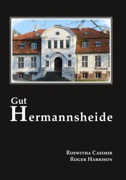 Gut Hermannsheide von Casimir,  Roswitha, Harrison,  Roger
