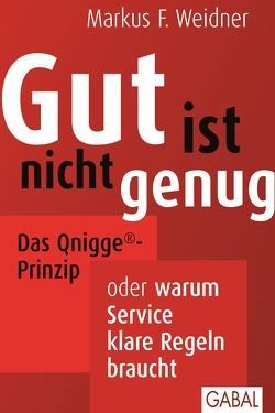 Gut ist nicht genug von Weidner,  Markus F.