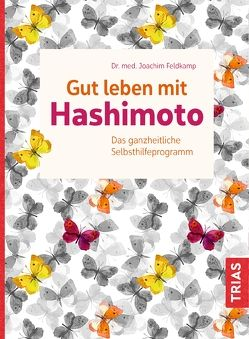 Gut leben mit Hashimoto von Feldkamp,  Joachim