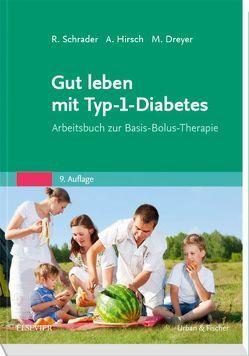 Gut leben mit Typ-1-Diabetes von Dreyer,  Manfred, Hirsch,  Axel, Schrader,  Renate