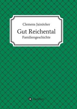 Gut Reichental von Jainöcker,  Clemens