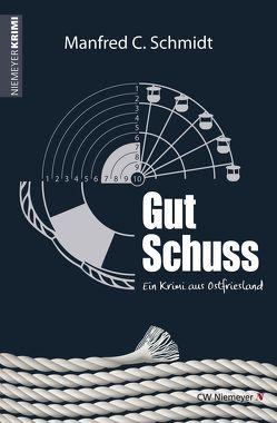 Gut Schuss von Schmidt,  Manfred C