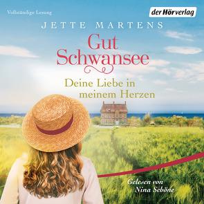Gut Schwansee – Deine Liebe in meinem Herzen von Martens,  Jette, Schoene,  Nina