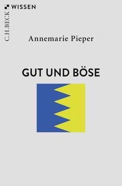 Gut und Böse von Pieper,  Annemarie