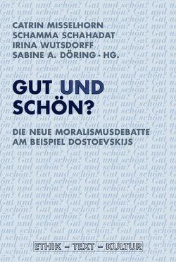 Gut und schön? von Döring,  Sabine A, Misselhorn,  Catrin, Schahadat,  Schamma, Wutsdorff,  irina