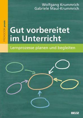 Gut vorbereitet im Unterricht von Krummrich,  Wolfgang, Maul-Krummrich,  Gabriele