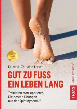 Gut zu Fuß ein Leben lang von Larsen,  Christian