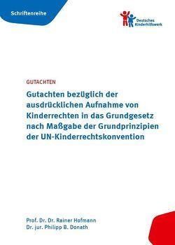 Gutachten bezüglich der ausdrücklichen Aufnahme von Kinderrechten in das Grundgesetz nach Maßgabe der Grundprinzipien der UN-Kinderrechtskonvention