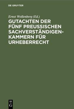 Gutachten der fünf preussischen Sachverständigenkammern für Urheberrecht von Wollenberg,  Ernst