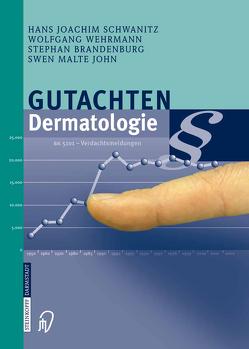 Gutachten Dermatologie von Brandenburg,  Stephan, John,  Swen Malte, Schwanitz,  Hans Joachim, Wehrmann,  Wolfgang