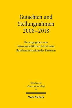 Gutachten und Stellungnahmen 2008-2018 von beim Bundesministerium der Finanzen,  Wissenschaftlicher Beirat