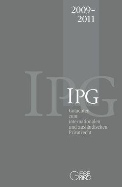 Gutachten zum internationalen und ausländischen Privatrecht (IPG) 2009-2011 von Basedow,  Jürgen, Coester-Waltjen,  Dagmar, Mansel,  Heinz-Peter