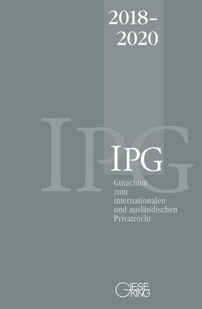 Gutachten zum internationalen und ausländischen Privatrecht (IPG) 2018-2020 von Lorenz,  Stephan, Mansel,  Heinz-Peter, Michaels,  Ralf