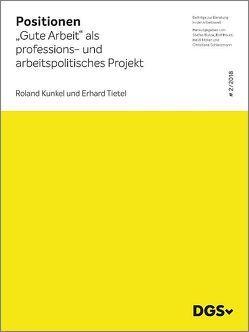 """""""Gute Arbeit"""" als professions- und arbeitspolitisches Projekt von Kunkel,  Roland, Tietel,  Erhard"""