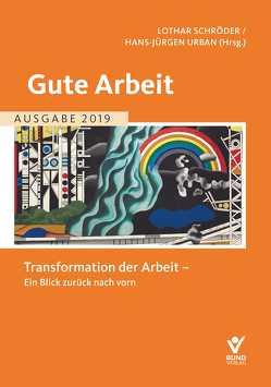 Gute Arbeit – Ausgabe 2019 von Schröder,  Lothar, Urban,  Hans-Jürgen
