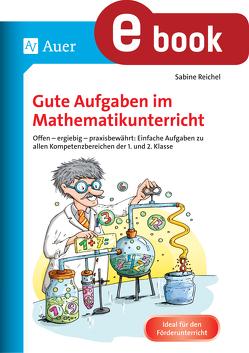 Gute Aufgaben im Mathematikunterricht von Reichel,  Sabine