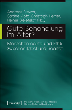 Gute Behandlung im Alter? von Bielefeldt,  Heiner, Frewer,  Andreas, Herrler,  Christoph, Klotz,  Sabine