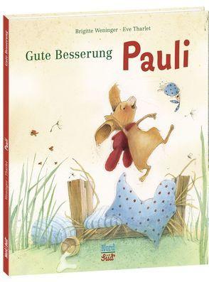 Gute Besserung, Pauli von Tharlet,  Eve, Weninger,  Brigitte