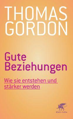 Gute Beziehungen von Breuer,  Karlpeter, Gordon,  Thomas, Kober,  Hainer