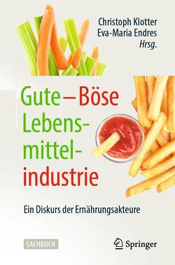 Gute – Böse Lebensmittelindustrie von Endres,  Eva-Maria, Klotter,  Christoph
