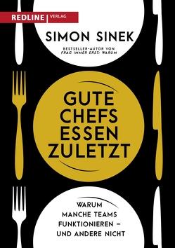 Gute Chefs essen zuletzt von Sinek,  Simon