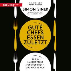 Gute Chefs essen zuletzt von Sinek,  Simon, Wolter,  Peter