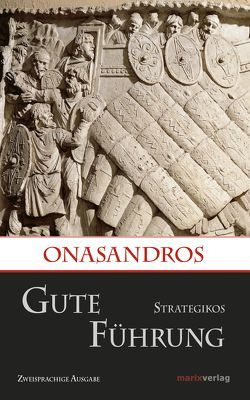 Gute Führung / Strategikos von Brodersen,  Kai, Onasandros