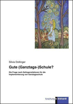 Gute (Ganztags-) Schule? von Dollinger,  Silvia