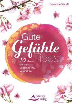 Gute-Gefühle-Tipps von Steidl,  Susanne