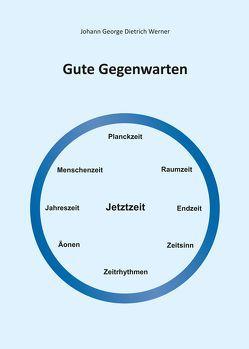 Gute Gegenwarten von Werner,  Johann George Dietrich