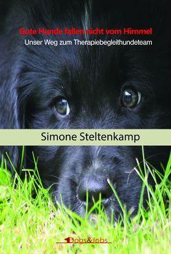 Gute Hunde fallen nicht vom Himmel von Steltenkamp,  Simone