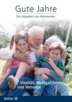 Gute Jahre – Der Ratgeber zum Älterwerden von Elbracht,  Reinhard, Hinz,  Volker, Hofemeier,  Klaus, Meise,  Christiane, Schulz,  Paul, Senfft,  Hans-Werner