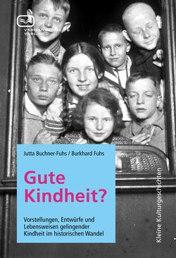Gute Kindheit? von Buchner-Fuhs,  Jutta, Fuhs,  Burkhard