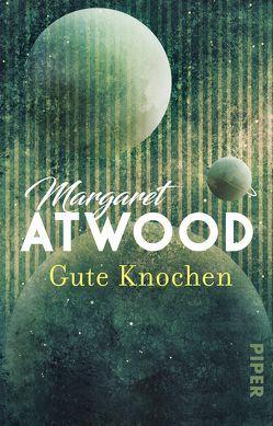 Gute Knochen von Atwood,  Margaret, Walitzek,  Brigitte