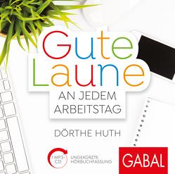 Gute Laune an jedem Arbeitstag von Bergmann,  Gisa, Huth,  Dörthe, Pliquet,  Moritz